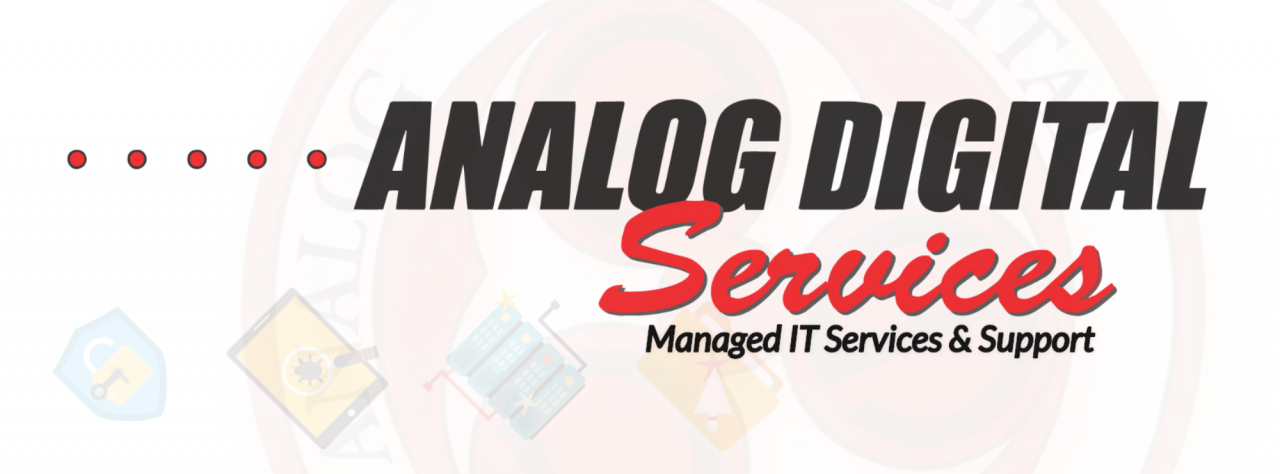 Analog Digital Services - Managed IT Services Blog